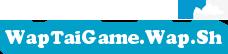 Wap Tải Game Java cho điện thoại download games mobile miễn phí wap game việt nam hay nhất.